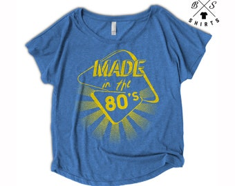 10% OFF SALE, Women's Made In The 80's Shirt - 80's shirts - Born in the 80's - Vintage Clothing - Funny Shirts - Dolman