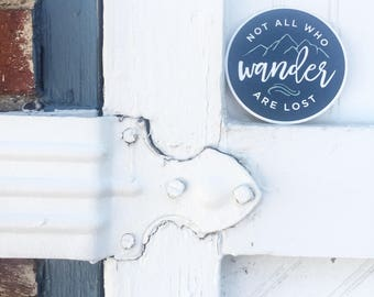 Not All Those Who Wander Are Lost Quote | Vinyl Sticker Design