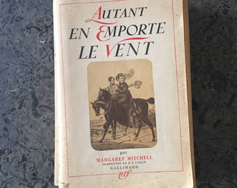 Antique evocative French book original translated edition Margareth Mitchell Gone with the wind Scarlett ohara Hollywood 1939 shabby chic