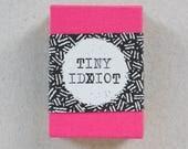 Tiny Idiot by Luke Drozd