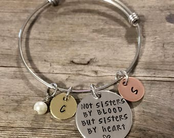 Not sisters by blood, but sisters by heart, Hand Stamped, Bracelet, Initial, Best Friends, Bangle, Adopted, Step, Sisters, Family, Sister