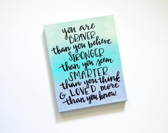 You are Braver, Smarter, Stronger - Ombre painted canvas 8X10