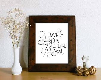 I Love You and I Like You Printable - Valentine Art Print - Leslie Knope Love Quote - Handlettered