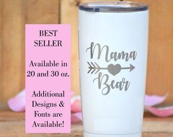 Mama Bear Tumbler - Engraved Tumbler Rambler - Personalized Tumbler - Tumbler Gift - Laser Engraved Mug - Custom Tumbler - Tumbler Monogram