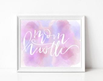 Mom Hustle printable art - Instant Download