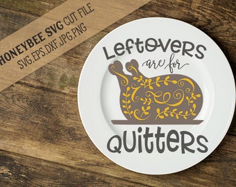 Leftovers are for Quitters SVG cut file and Printable