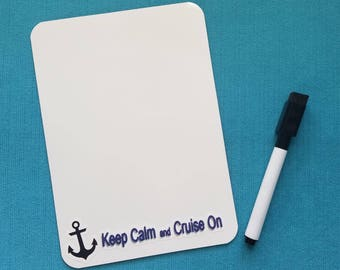Cruise Memo Board - White Board - Dry Erase Board - Keep Calm and Cruise On - Door Magnet Note Center