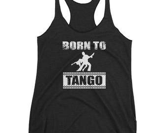 Born to Tango Dance Movement Exercise Tank Top