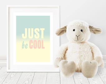 Just Be Cool-Wall Art-Kids Room-Nursery-Pastels-Blue-Pink-Yellow-Modern-Minimalist-Children-Home Decor-Color Block-Preppy-Art