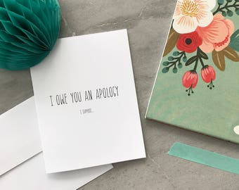 I owe you an Apology // Greeting Card