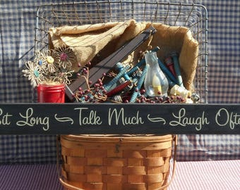 """Sit Long Talk Much Laugh Often wood sign 3.5"""" x 30"""" choice of color"""