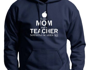 Funny Teacher Gift I'm a Mom and a Teacher Nothing Scares Me Premium Hoodie Sweatshirt F170 - WOD-458