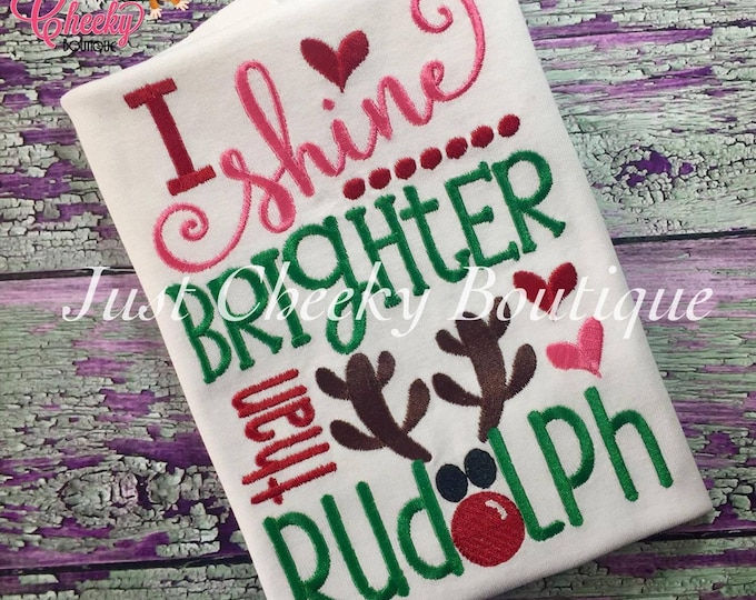 I Shine Brighter than Rudolph Embroidered Shirt - Christmas Shirt - Girls Christmas Shirt - Boys Christmas Shirt