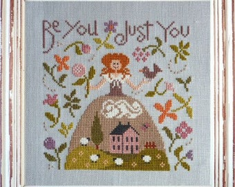 Be You Just You – counted cross stitch chart to work in 13 colours of DMC thread.  Flowers, sheep, House and Crinoline Lady.
