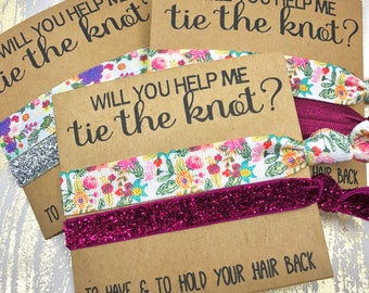 Will you help me Tie the Knot | Bridesmaid Proposal | Bridesmaid Hair Tie  Favors | To have and to hold your hair back | YOU CHOOSE