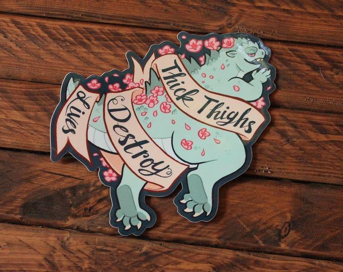 Thick Thighs Destroy Lives - Godzilla Sticker