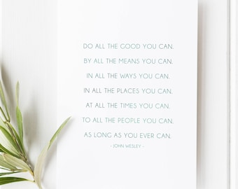 Do all the good you can - John Wesley - Scripture art - Bible verse wall art - Bible Verses - bible verse prints - Christian wall art