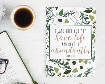 John 10:10 I came that you may have life and have it abundantly - Gifts for her - Scripture Art - Bible Verse wall art - Bible verse print