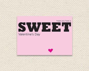 Have a SWEET Valentine's Day Valentine - DIY 5 x 3.5 Printable Valentine