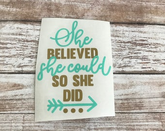 She Believed She Could So She Did Vinyl Decal Car Laptop Wine Glass Sticker