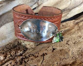 """Brown Leather Cuff Bracelet / Repurposed Spoon Head - Stamped with """"I Am Enough"""" / Item #B1102"""