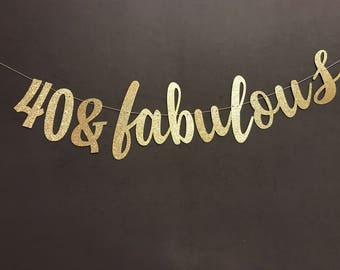 40 & Fabulous Banner , 40th birthday party banner, Birthday Party Decor, 40th Birthday Party garland/ Glitter Banners