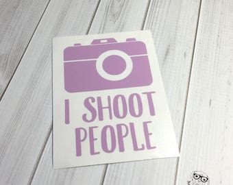 I shoot people decal, Camera Decal, Funny Photographer, Photographer Decal, I Shoot People, Car Decal, Camera- You choose size and color.