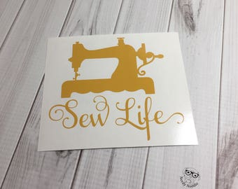 Sew Life Decal, Sewing Decal, Sewing Machine Decal, Seamstress Decal, Seamstress, Sewing Machine,  - You Choose Size and Color