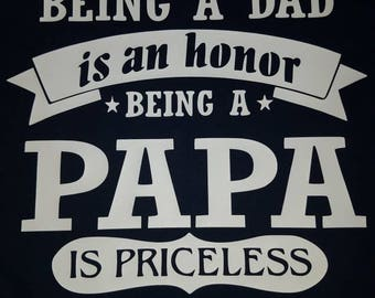 Being A Dad Is A Honor, Being A Papa Is Priceless T-shirt