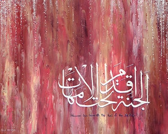 Print of original painting - Heaven lies beneath the feet of the mother-  islamic art by Leila Mansoor