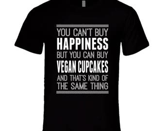 Unisex - You Can't Buy Happiness, Can Buy Vegan Cupcakes T Shirt