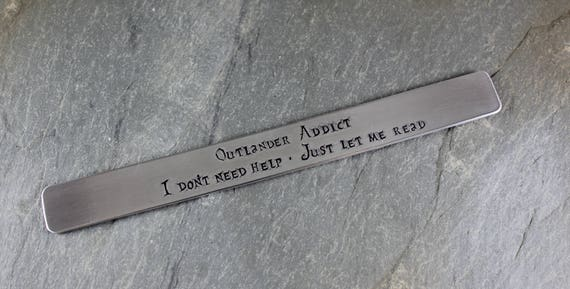 Outlander Addict ~ I don't need help ~ Just let me read ~ Outlander Inspired bookmark