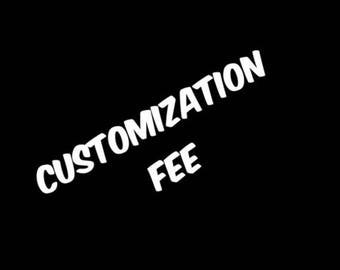 Customization Fee