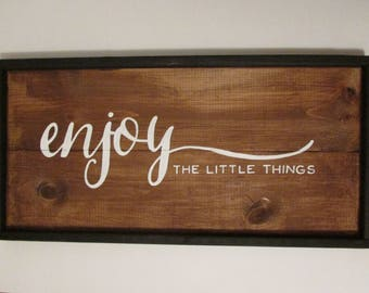 Wood sign - Enjoy the little things