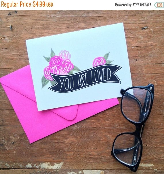 ON SALE You are loved card, encouragement,  Mother's Day card, anniversary card, thinking of you, just because
