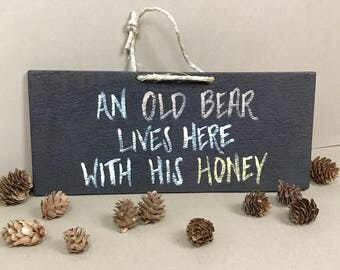 An Old Bear Lives Here with His Honey Sign, Bear Sign, Cabin Decor, Cabin Sign, Old Bear Sign, Bear Decor, Rustic Wood Sign, Honey Sign