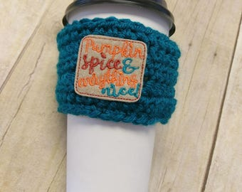 Coffee cup holder, crochet cup holder, pumpkin spice, everything nice, coffee lover gift, cup cozy, secret santa, stocking stuffer