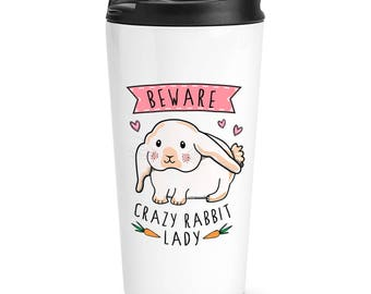Beware Crazy Rabbit Lady Travel Mug Cup
