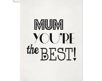 Mum You're The Best Tea Towel Dish Cloth