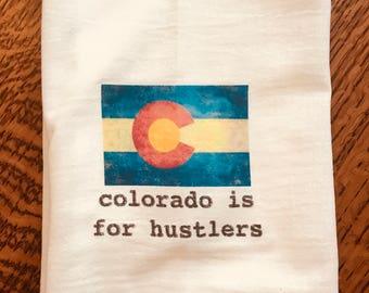 Funny tea towel: colorado is for hustlers
