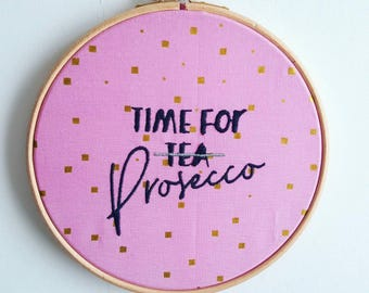 Time for Prosecco 7 inch Embroidery Hoop