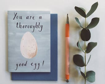Good Egg Card - You are a thoroughly good egg card, watercolour design