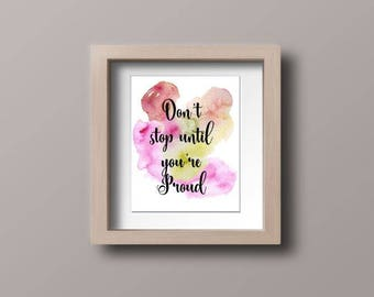 Wall art quotes - Don't Stop Until You're Proud