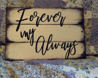 Forever my always pallet wood sign