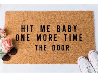 Hit Me Baby Doormat - Funny Doormat - Welcome Mat - Funny Rug - Reminder Rug - Sassy Doormat - Sassy Doormat - Unique Doormat - Hello