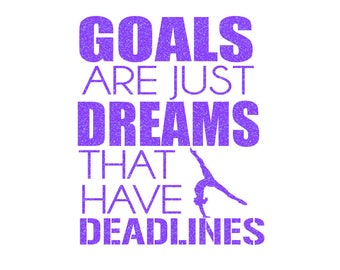 Goals Are Dreams Iron On Decal