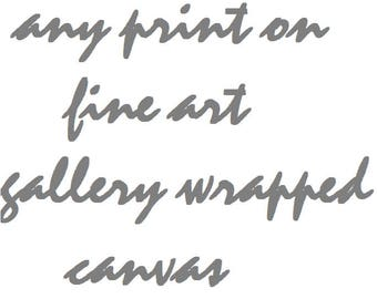 fine photography print on canvas, gallery wrapped print, canvas art, centerpiece, wall art, premium photography