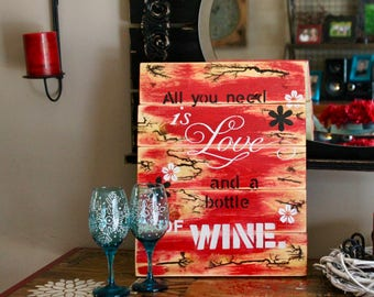 All you need is Love and a bottle of wine electrified wooden sign