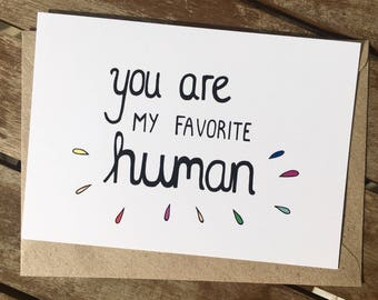 Funny love card - You are my favorite human - best friend - long distance relationship - besties - favorite person - girlfriend - boyfriend