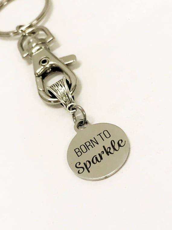Motivational Gifts, Born To Sparkle Keychain, Motivational Keychain, Keychain Gifts, Motivational Jewelry, Encouraging Gifts